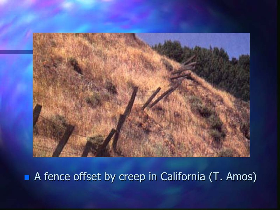 A fence offset by creep in California (T. Amos)