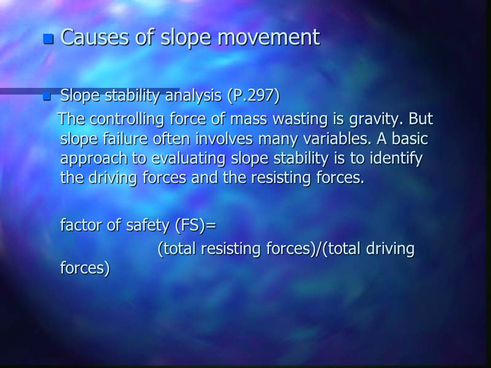 Causes of slope movement