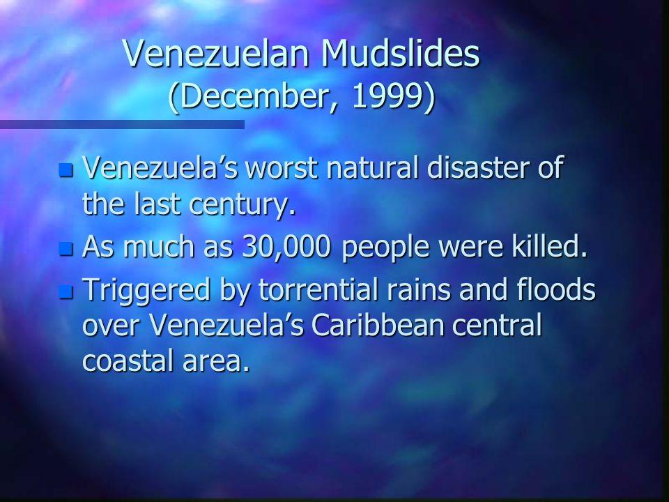 Venezuelan Mudslides (December, 1999)