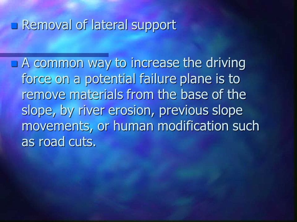 Removal of lateral support