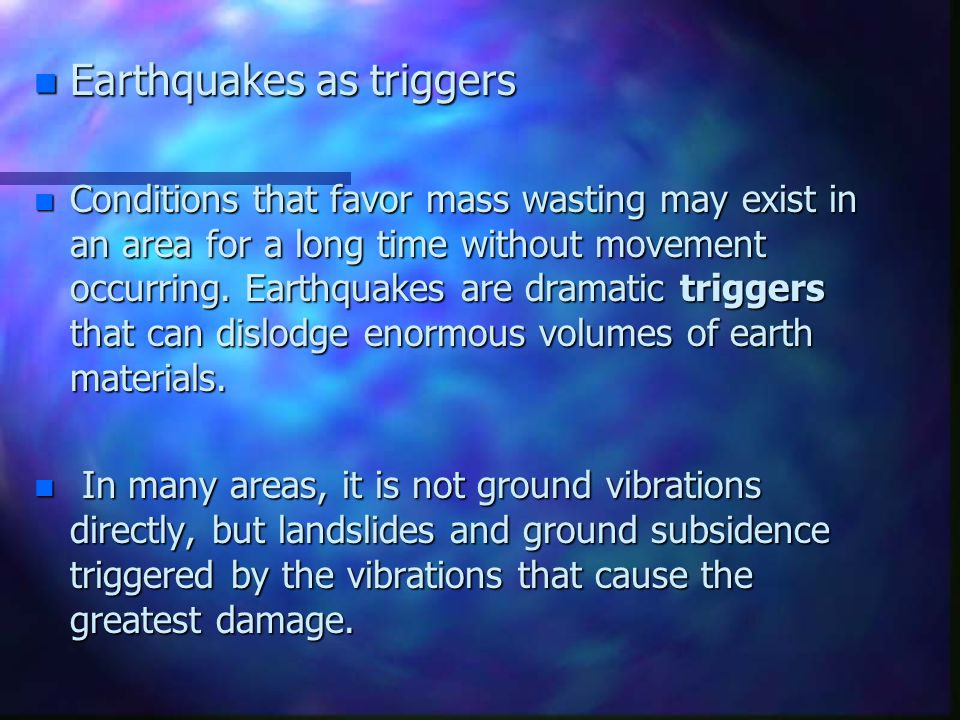 Earthquakes as triggers