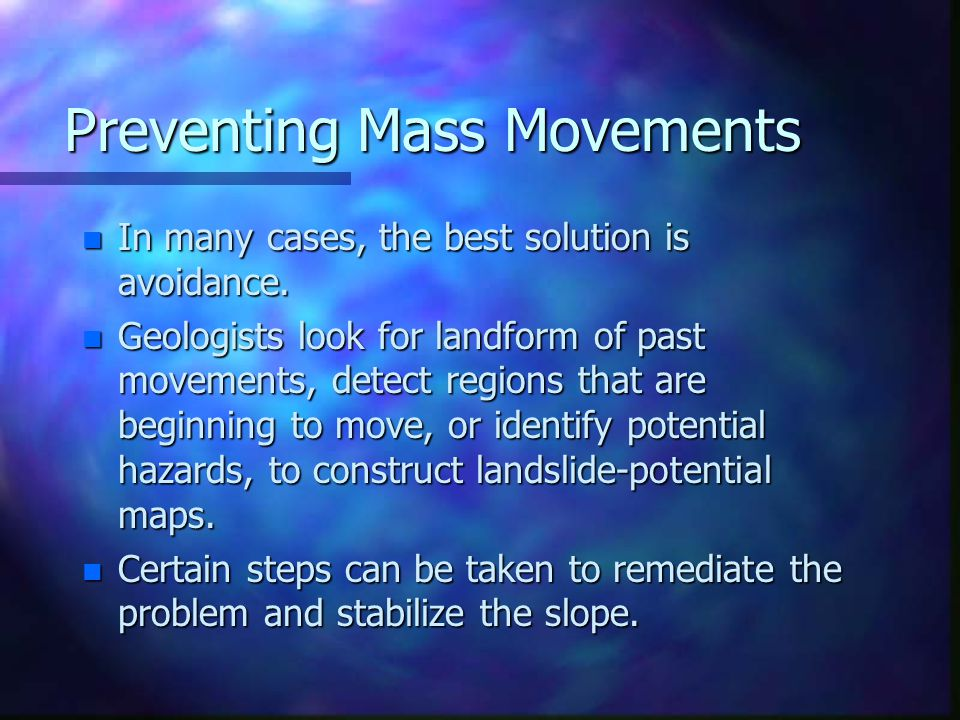 Preventing Mass Movements
