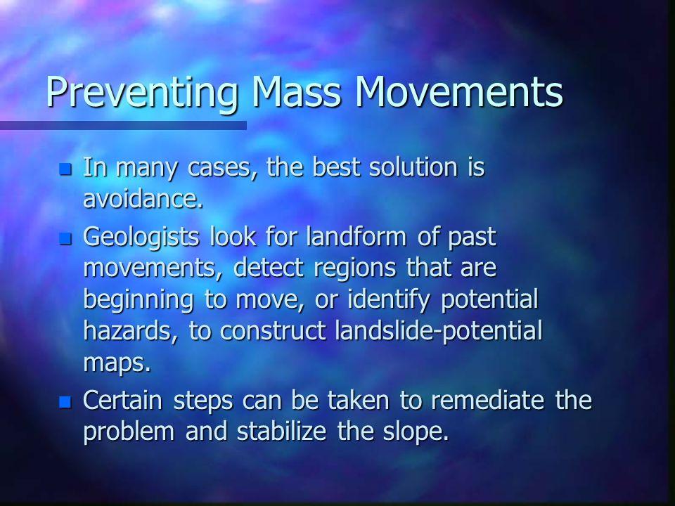 Preventing Mass Movements