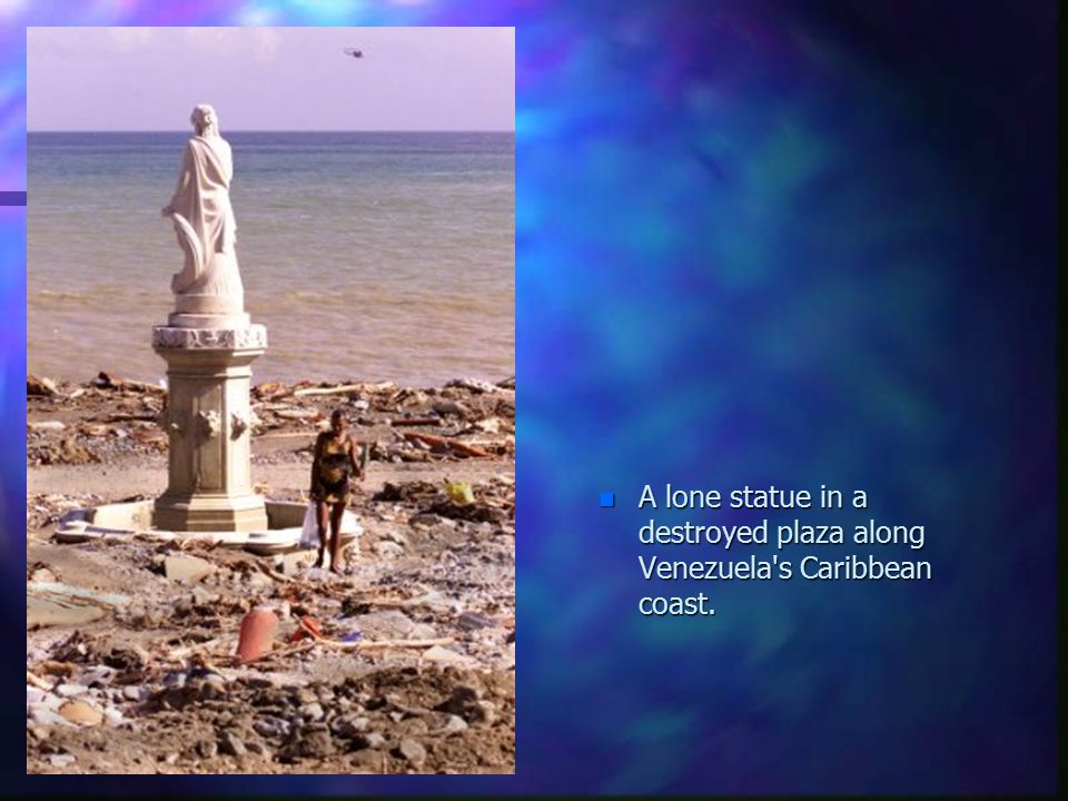 A lone statue in a destroyed plaza along Venezuela s Caribbean coast.