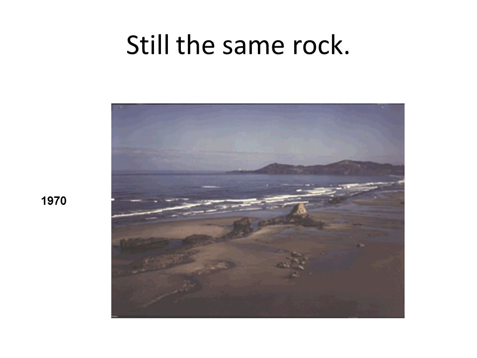 Still the same rock. 1970