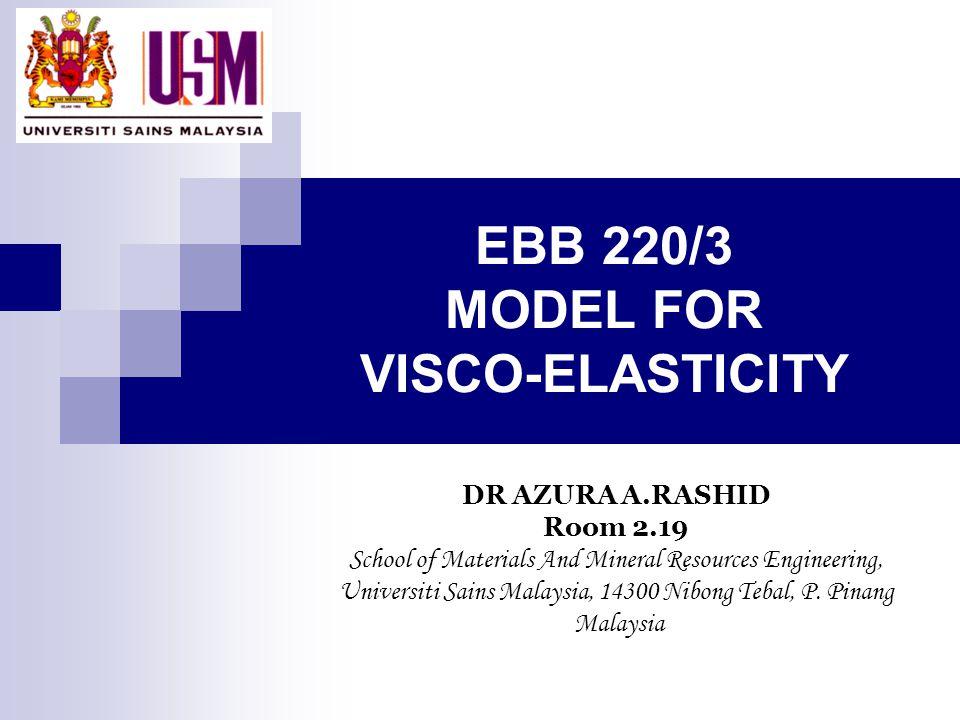 EBB 220/3 MODEL FOR VISCO-ELASTICITY