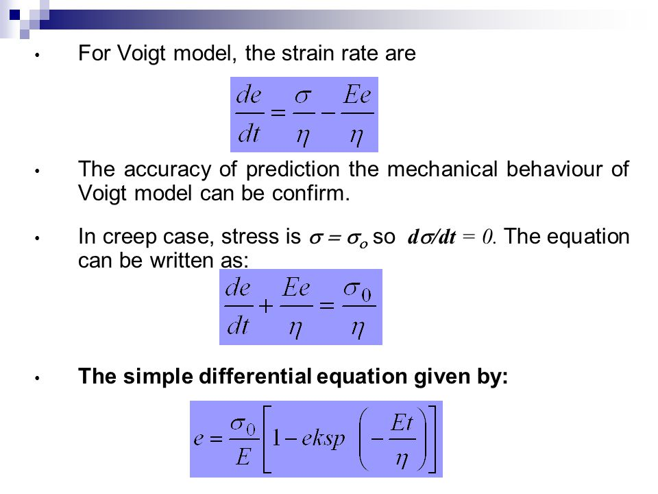 For Voigt model, the strain rate are