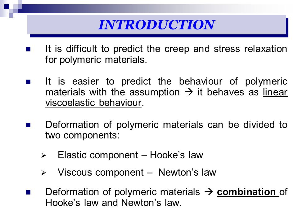 INTRODUCTION It is difficult to predict the creep and stress relaxation for polymeric materials.