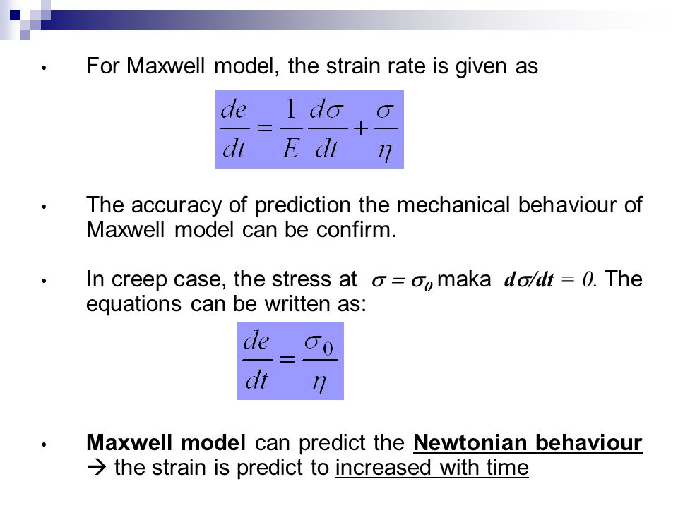 For Maxwell model, the strain rate is given as