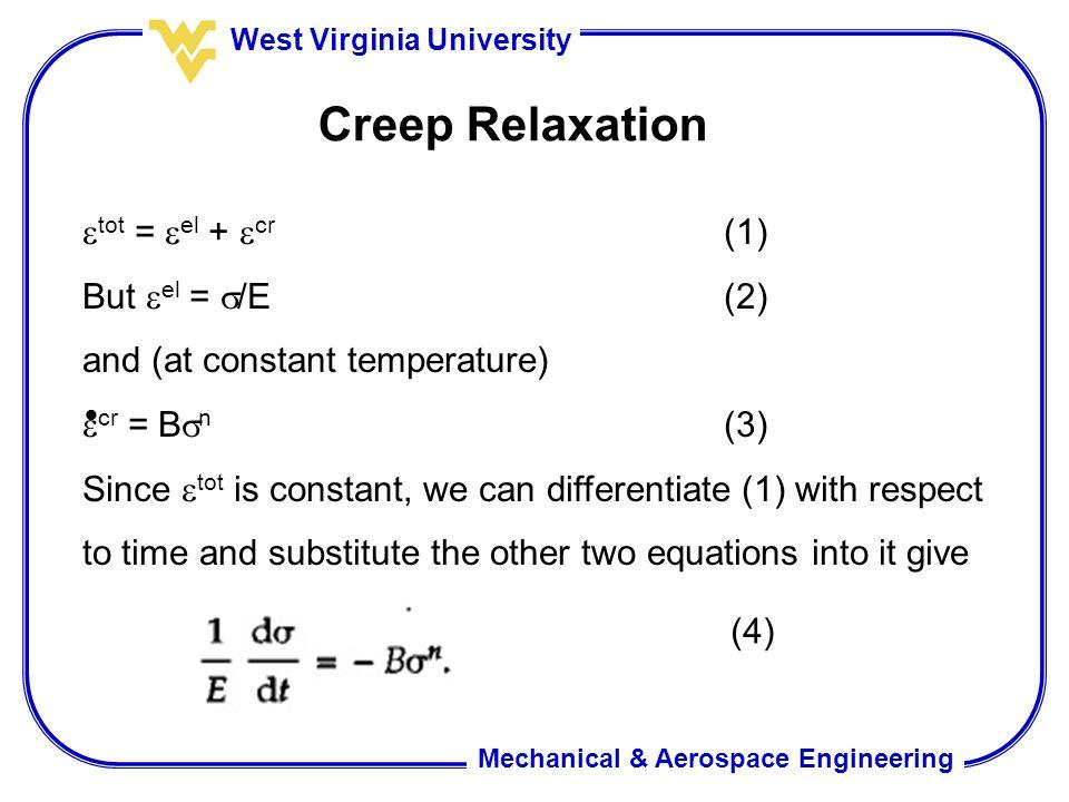 Creep Relaxation tot = el + cr (1) But el = /E (2)