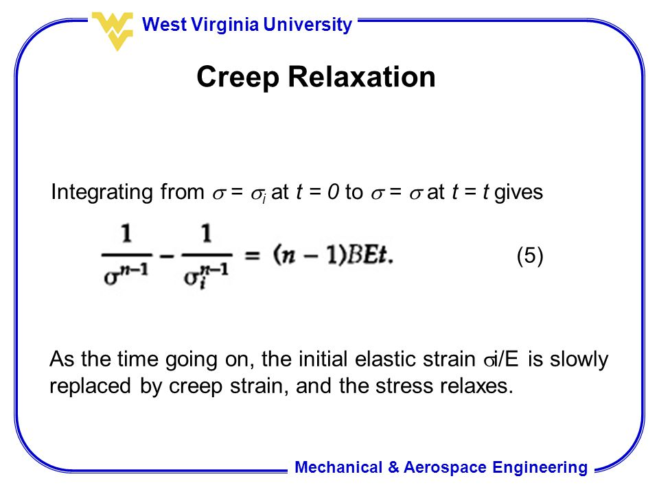 Creep Relaxation Integrating from  = i at t = 0 to  =  at t = t gives. (5)