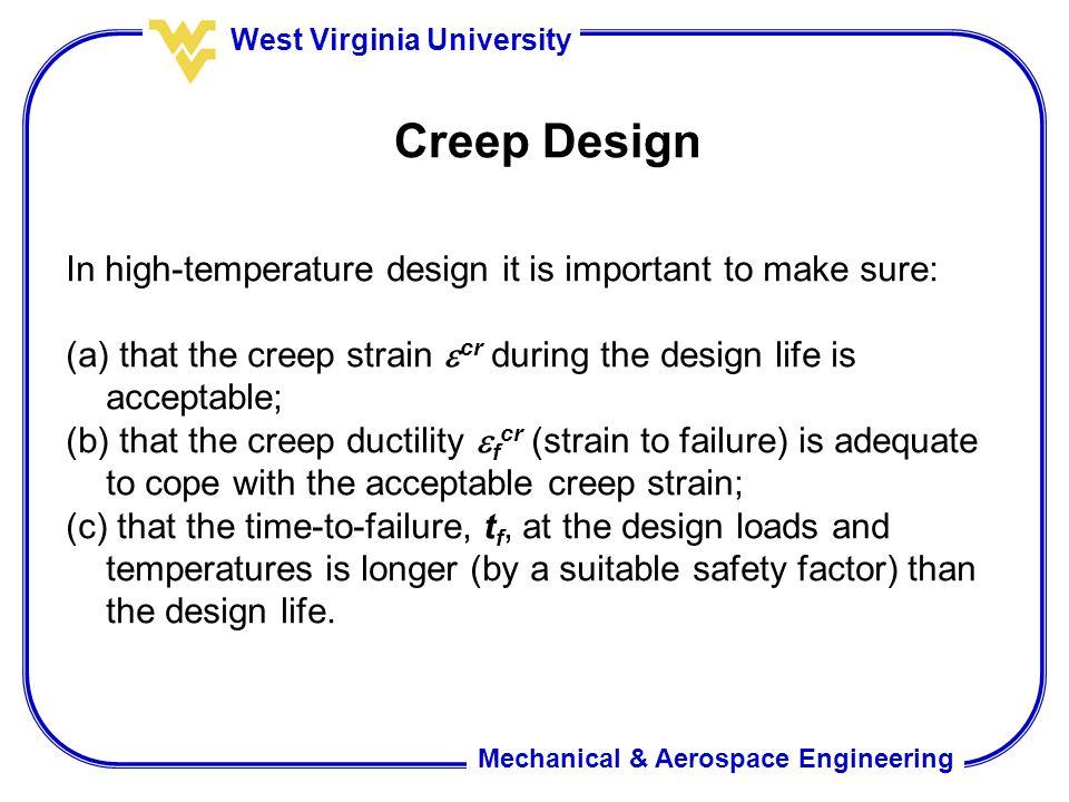 Creep Design In high-temperature design it is important to make sure: