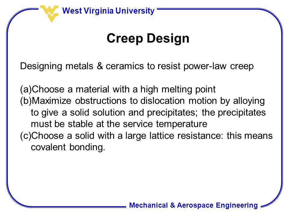 Creep Design Designing metals & ceramics to resist power-law creep