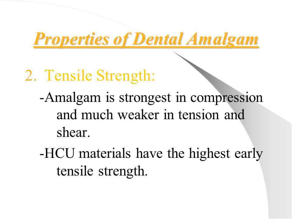 Properties of Dental Amalgam