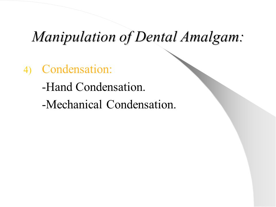 Manipulation of Dental Amalgam: