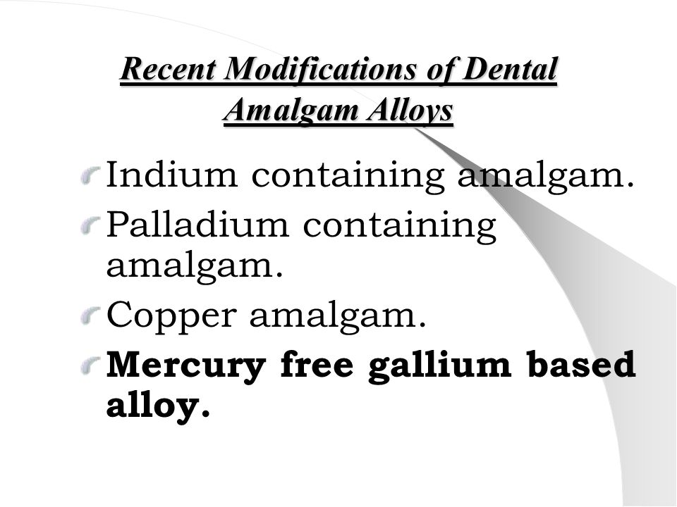 Recent Modifications of Dental Amalgam Alloys