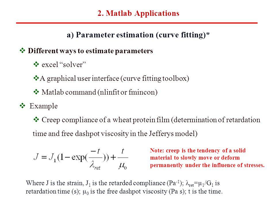 a) Parameter estimation (curve fitting)*