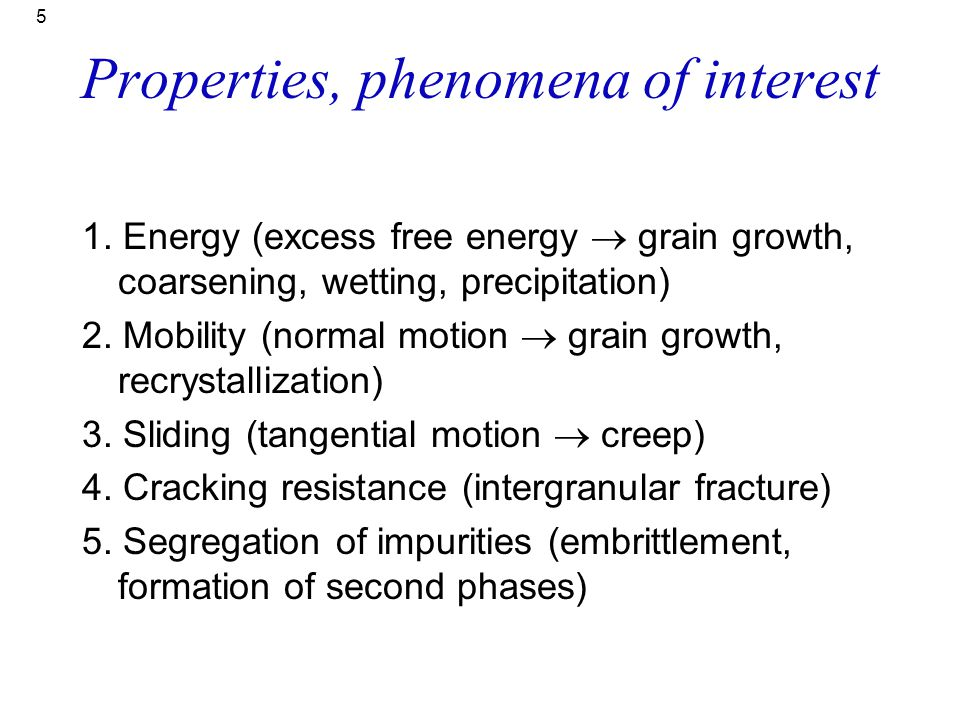 Properties, phenomena of interest