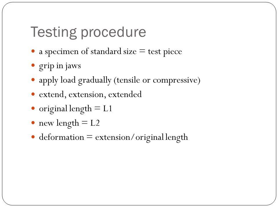 Testing procedure a specimen of standard size = test piece