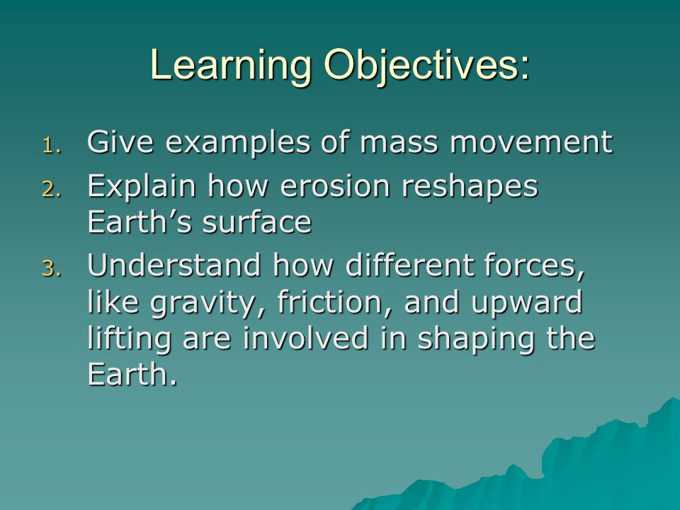 Learning Objectives: Give examples of mass movement