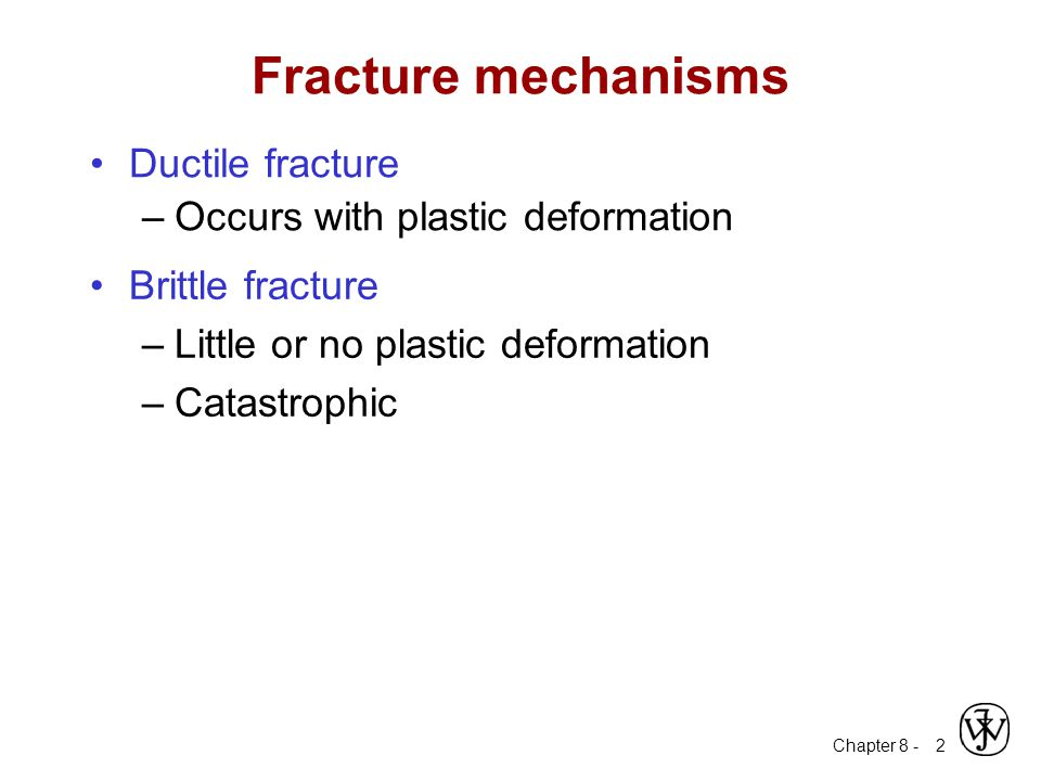 Fracture mechanisms Ductile fracture Occurs with plastic deformation