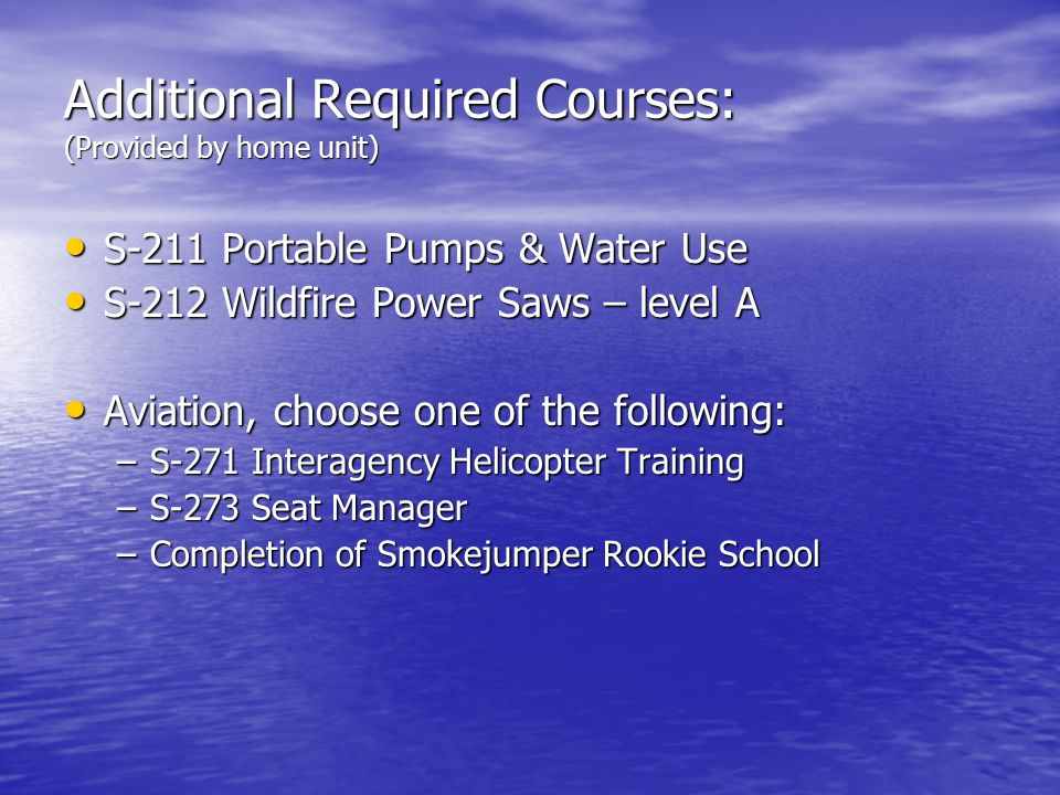 Additional Required Courses: (Provided by home unit)