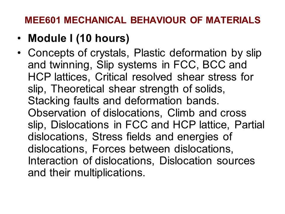 MEE601 MECHANICAL BEHAVIOUR OF MATERIALS