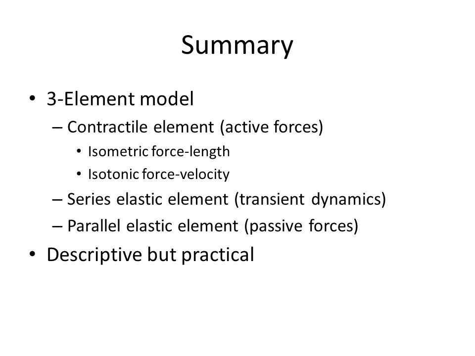 Summary 3-Element model Descriptive but practical