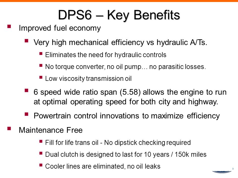 DPS6 – Key Benefits Improved fuel economy