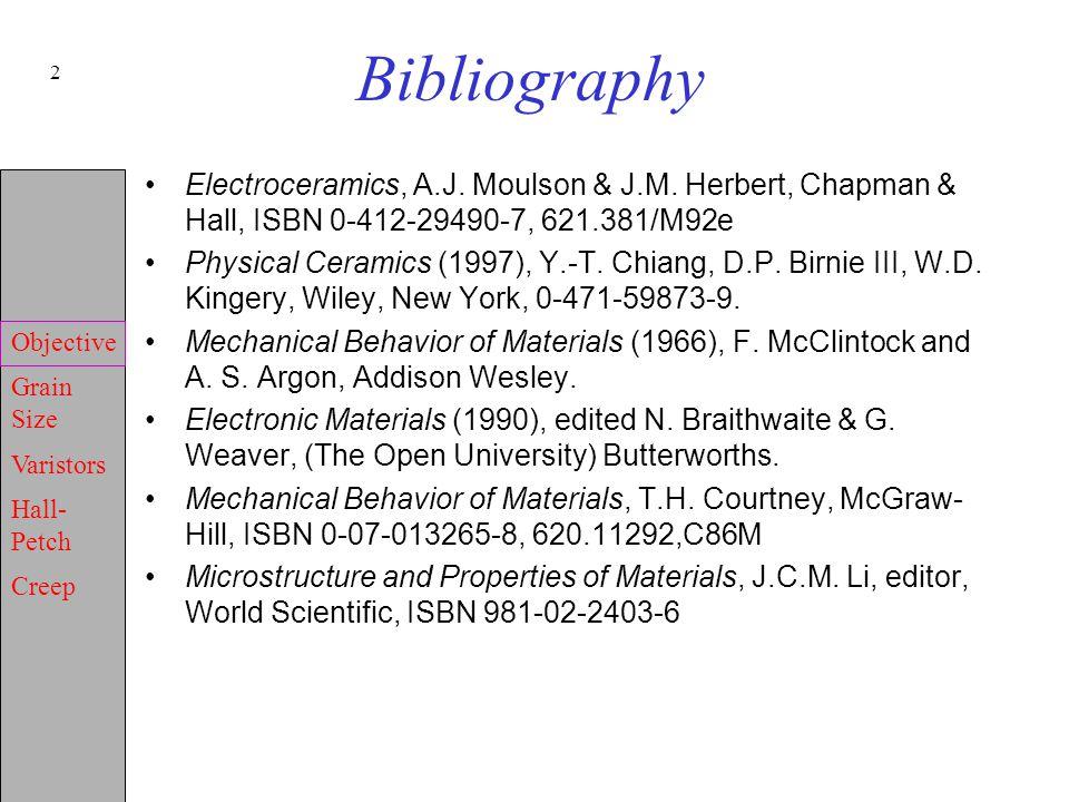 Bibliography Electroceramics, A.J. Moulson & J.M. Herbert, Chapman & Hall, ISBN 0-412-29490-7, 621.381/M92e.