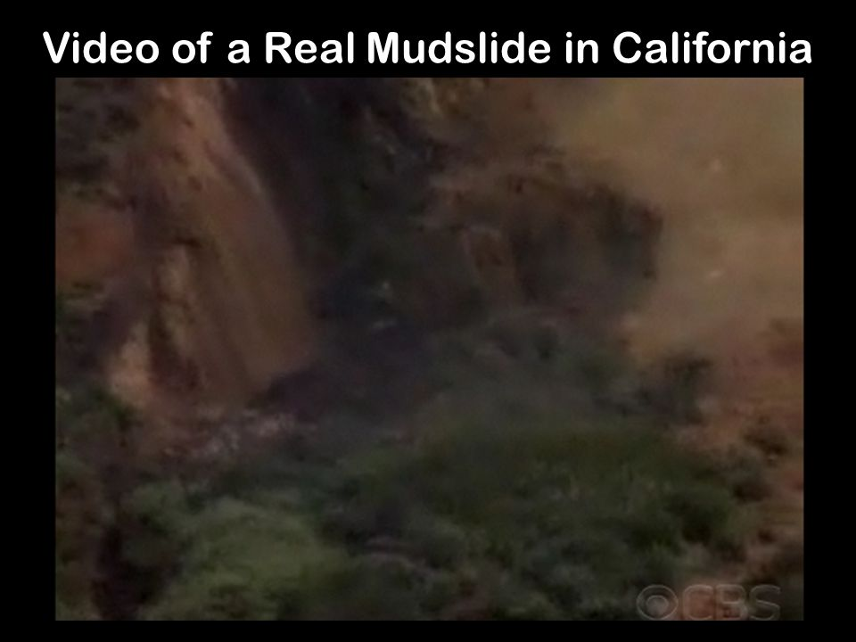 Video of a Real Mudslide in California