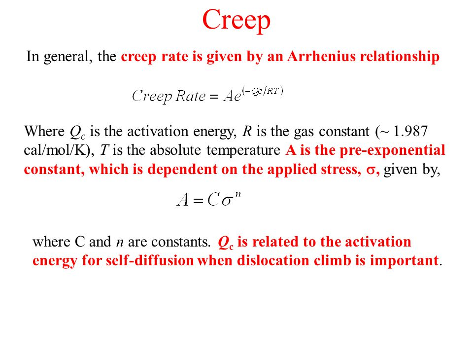 Creep In general, the creep rate is given by an Arrhenius relationship