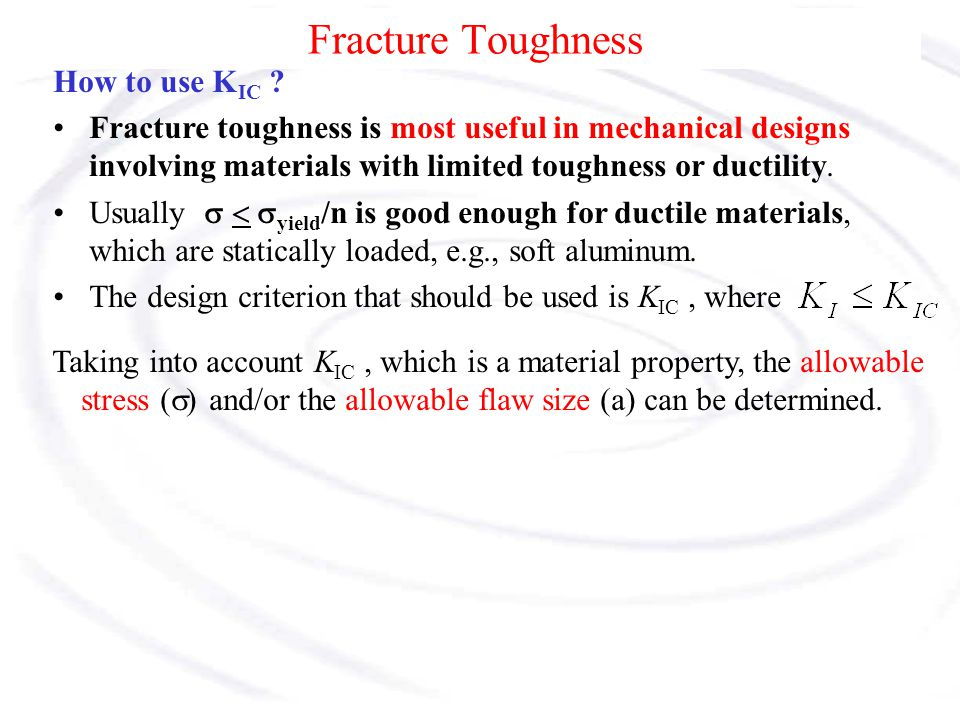 Fracture Toughness How to use KIC