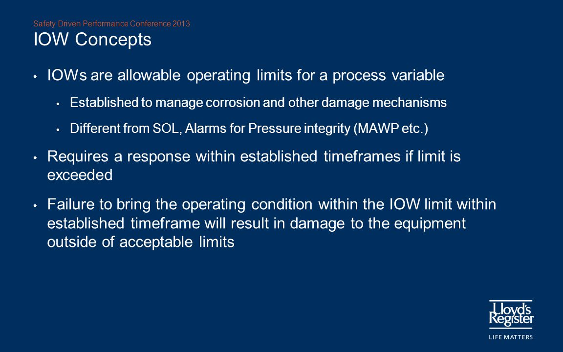 IOW Concepts IOWs are allowable operating limits for a process variable. Established to manage corrosion and other damage mechanisms.