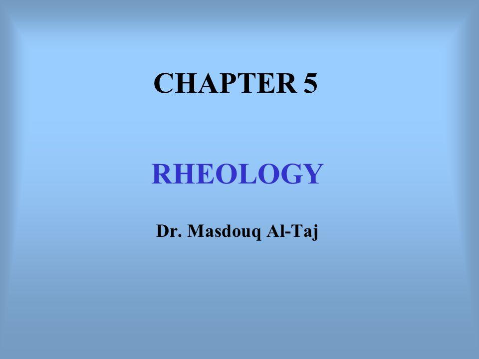 RHEOLOGY Dr. Masdouq Al-Taj