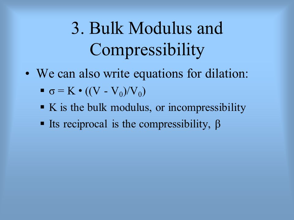 3. Bulk Modulus and Compressibility