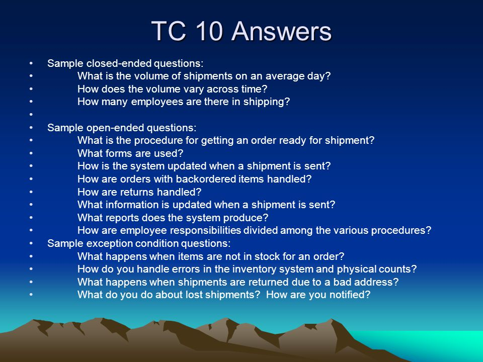 TC 10 Answers Sample closed-ended questions: