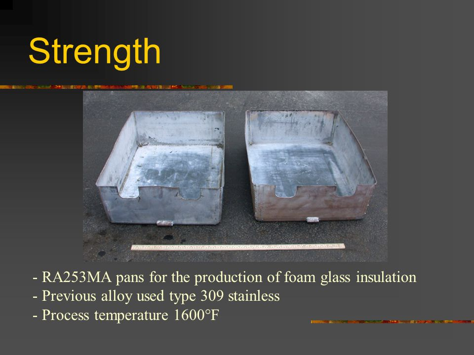 Strength - RA253MA pans for the production of foam glass insulation