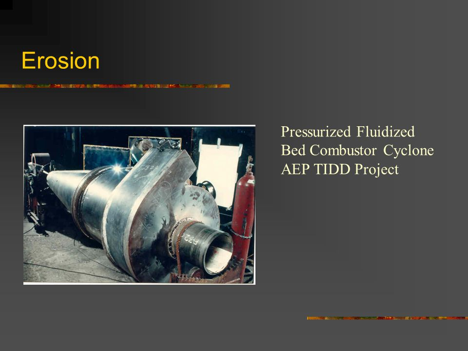 Erosion Pressurized Fluidized Bed Combustor Cyclone AEP TIDD Project