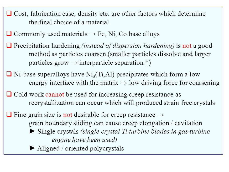 Cost, fabrication ease, density etc. are other factors which determine