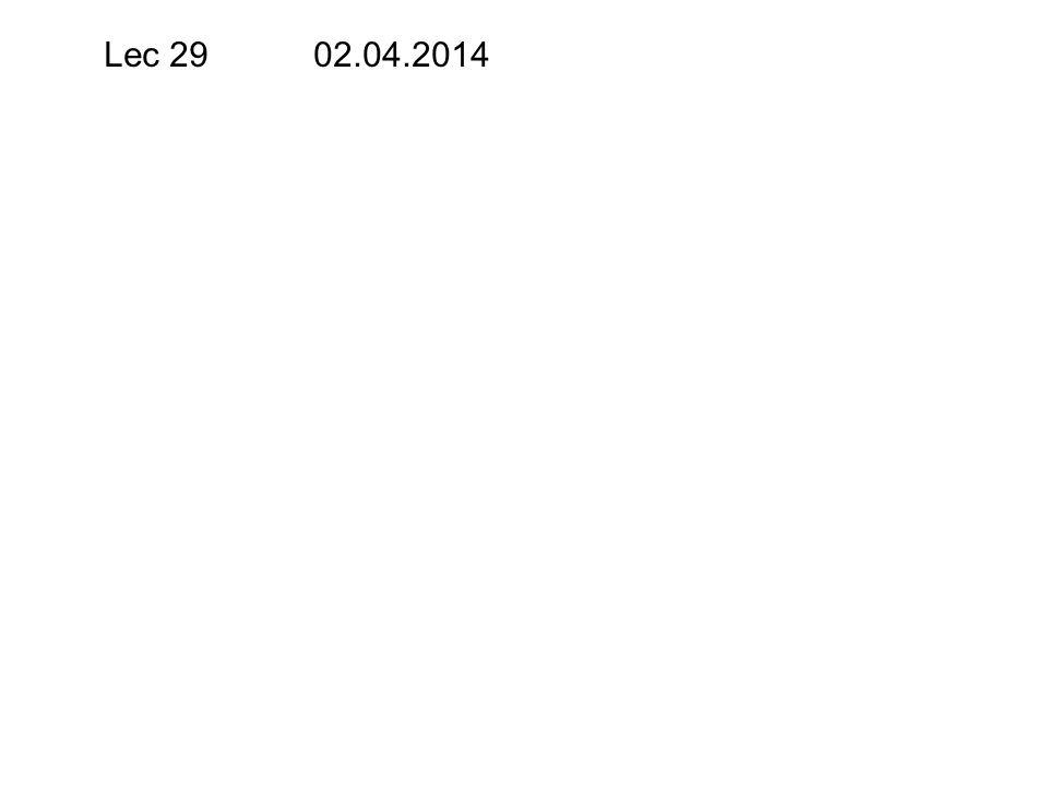 Lec 29 02.04.2014
