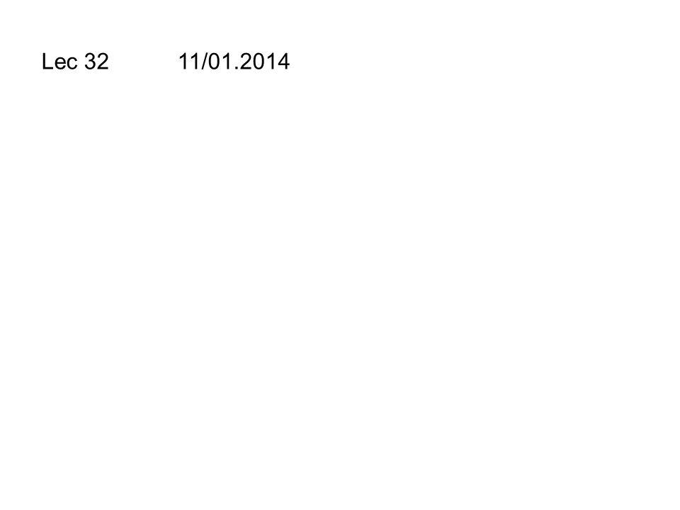 Lec 32 11/01.2014