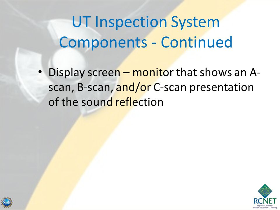 UT Inspection System Components - Continued