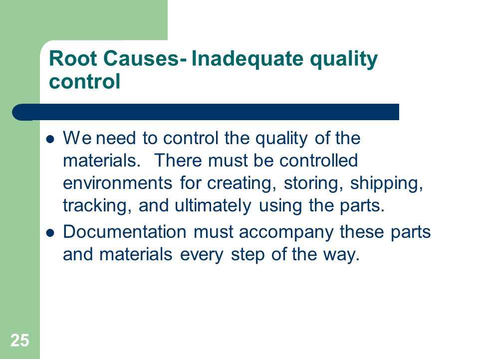 Root Causes- Inadequate quality control