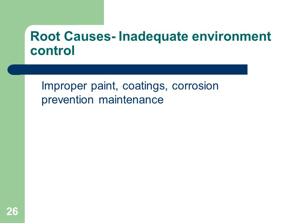Root Causes- Inadequate environment control