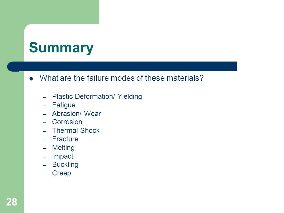 Summary What are the failure modes of these materials