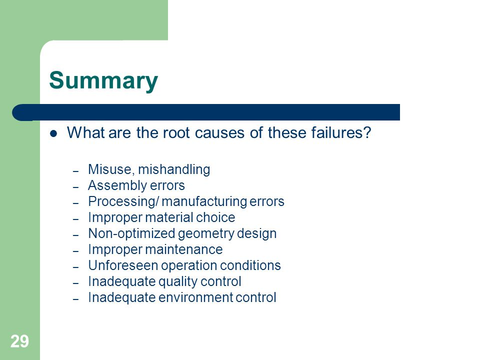 Summary What are the root causes of these failures