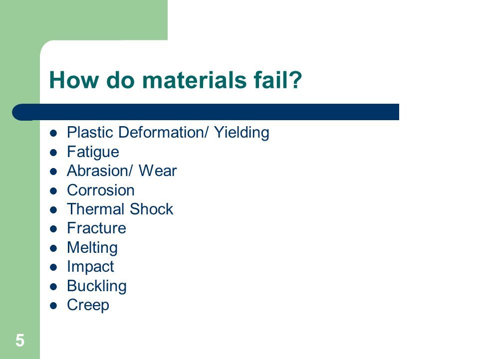 How do materials fail Plastic Deformation/ Yielding Fatigue