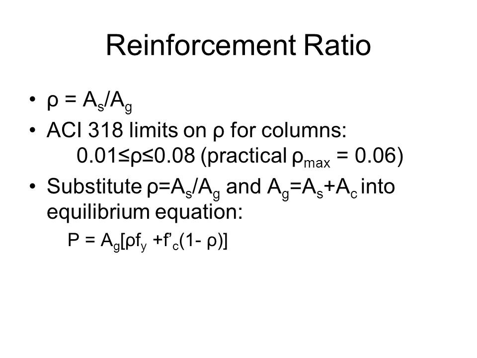 Reinforcement Ratio ρ = As/Ag
