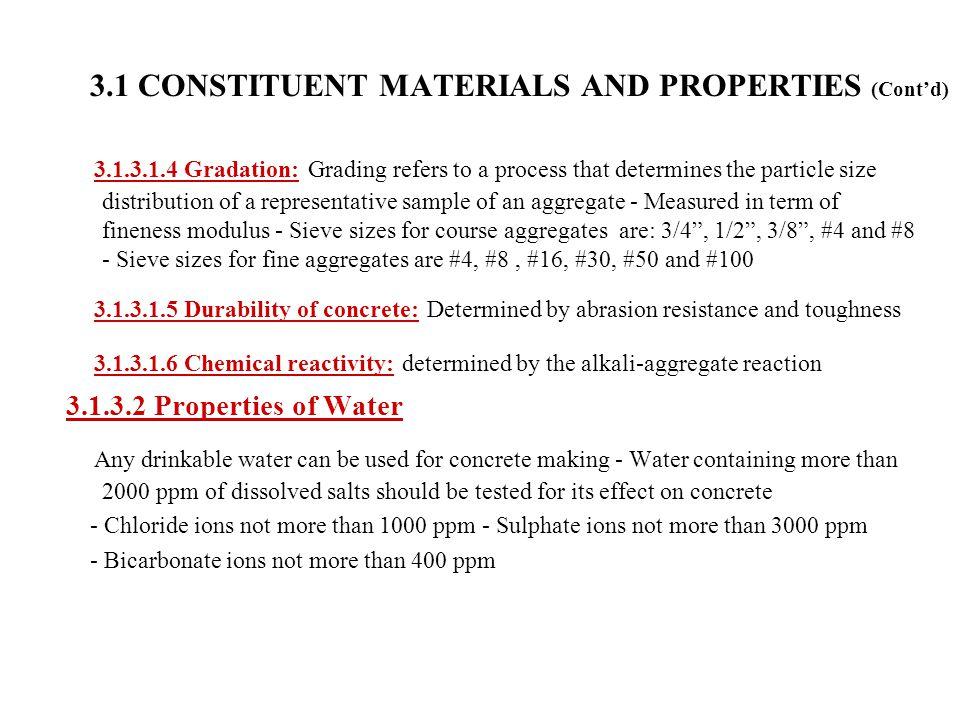 3.1 CONSTITUENT MATERIALS AND PROPERTIES (Cont'd)